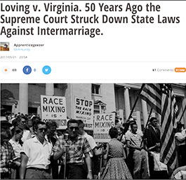 Loving v. Virginia 1967 (Legalizing interracial marriage countrywide court case)